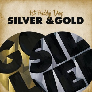 fat-freddys-drop-silver-and-gold-new